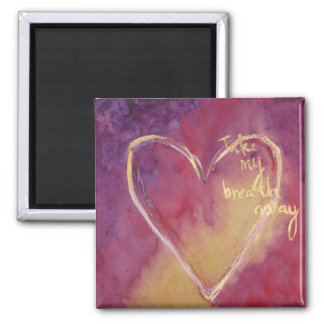Take My Breath Away 2 Inch Square Magnet
