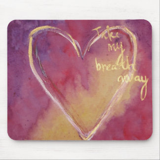 Take My Breath Away Mouse Pad
