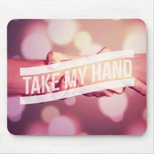 Take My Hand Mouse Pad