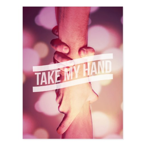 Take My Hand Post Cards