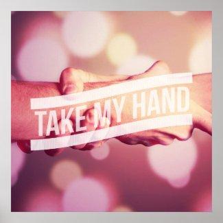 Take My Hand Print