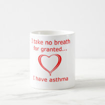 Take No Breath for Granted  Coffee Mug