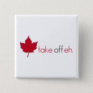 Take Off Eh Pinback Button