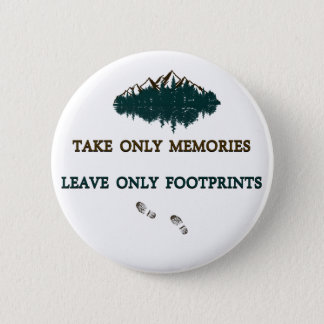 Take only memories, Leave only footprints Button