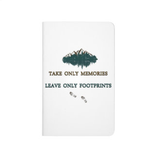 Take only memories, Leave only footprints Journal