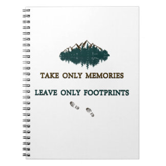Take only memories, Leave only footprints Spiral Notebook