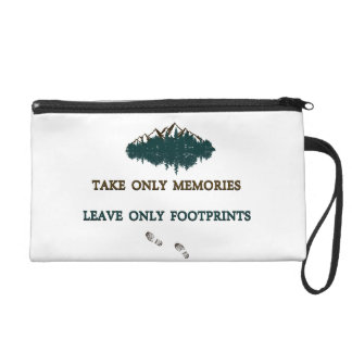 Take only memories, Leave only footprints Wristlet
