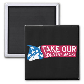 Take Our Country Back Magnet