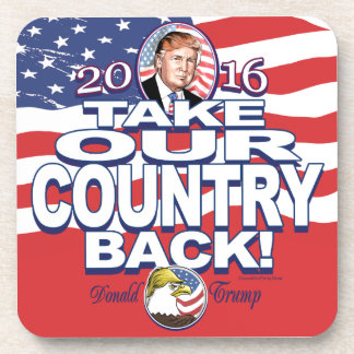 Take Our Country Back Trump 2016 Coaster