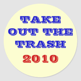TAKE OUT THE TRASH , 2010 ROUND STICKER