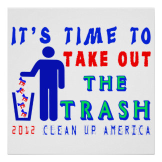 Take Out The Trash Shirt Posters