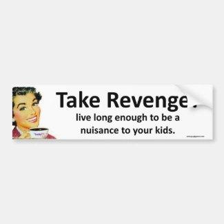 take revenge!