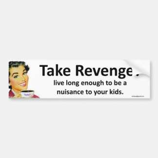 take revenge! bumper sticker
