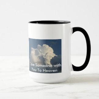 Take Someone with You to Heaven Coffee Mug