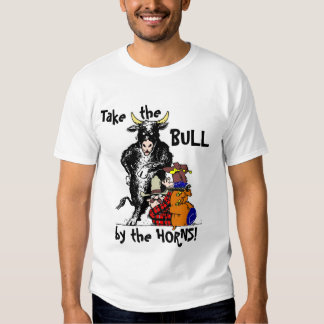 Take the Bull by the Horns! Tee Shirt