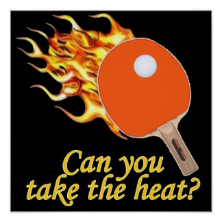 Take the Heat Flaming Ping Pong Posters