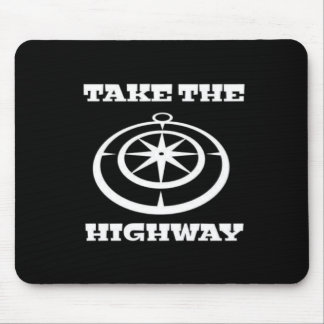 Take The Highway Mouse Pad