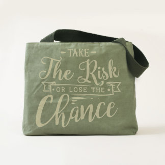 Take the Risk or Lose the Chance Tote