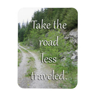 Take the Road Less Traveled Magnet