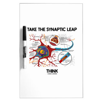 Take The Synaptic Leap Think (Neuron Synapse) Dry-Erase Board