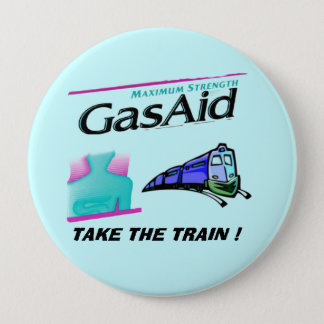 Take the train ! - Relief for GAS PAINS. Pinback Button