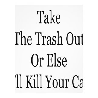 Take The Trash Out Or Else I'll Kill Your Cat Custom Flyer
