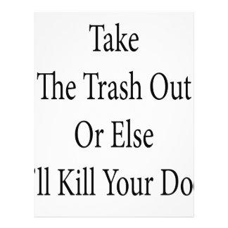 Take The Trash Out Or Else I'll Kill Your Dog Full Color Flyer