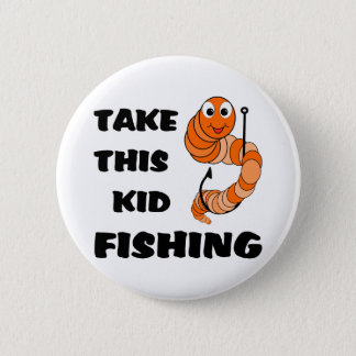 Take This Kid Fishing Button