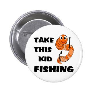 Take This Kid Fishing Button