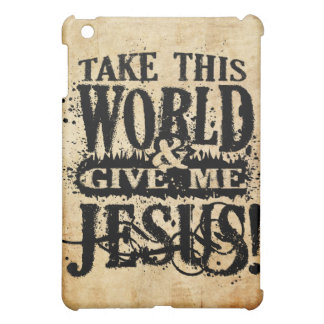 Take This World and Give Me Jesus iPad case