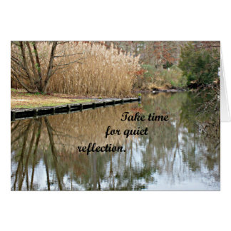 Take time for quiet refections. card