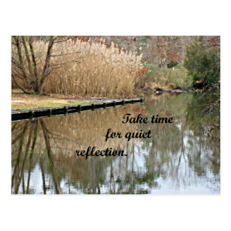 Take time for quiet refections. postcard