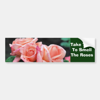 Take Time Smell Roses Inspirational Bumper Sticker
