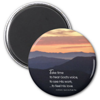 Take time to hear...Inspirational Quote 2 Inch Round Magnet