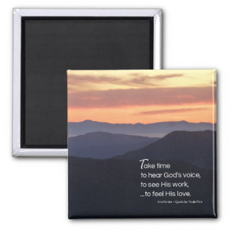 Take time to hear...Inspirational Quote 2 Inch Square Magnet