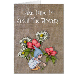 Take Time To Smell The Flowers, Gnome Child, Art Card