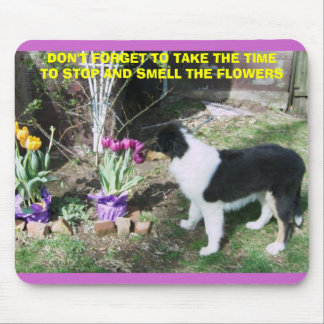 TAKE TIME TO SMELL THE FLOWERS MOUSE PAD