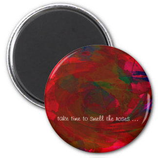 Take Time to Smell the Roses 2 Inch Round Magnet