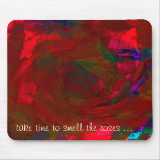 Take Time to Smell the Roses Mouse Pad