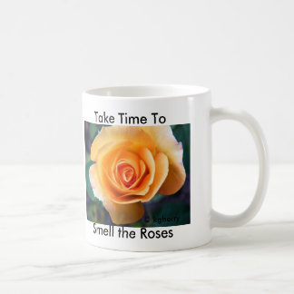 """Take Time to Smell the Roses"" Mug"