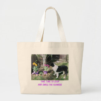 TAKE TIME TO STOP AND SMELL THE FLOWERS LARGE TOTE BAG