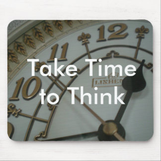 Take Time to Think Mouse Pad