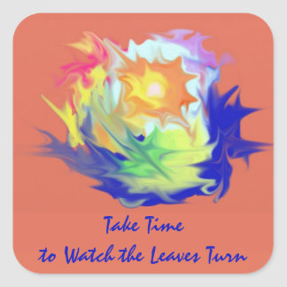 Take Time to Watch the Leaves Turn-Color Abstract Square Sticker