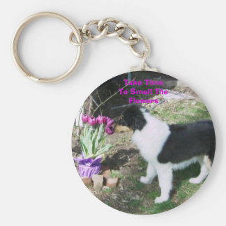 Take TimeTo Smell TheFlowers Keychain