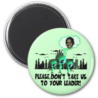 Take us to your leader spoof anti Obama 2 Inch Round Magnet