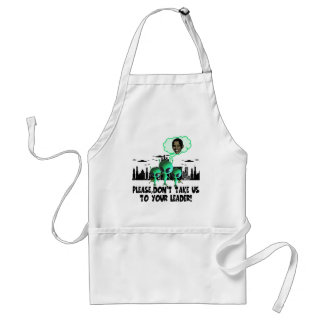 Take us to your leader spoof anti Obama Adult Apron