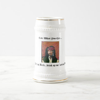 Take What You Can..., Give Nothing Bac... Beer Stein