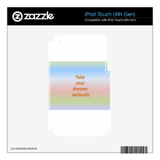 Take  your  dreams  seriously decals for iPod touch 4G