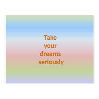 Take  your  dreams  seriously postcard