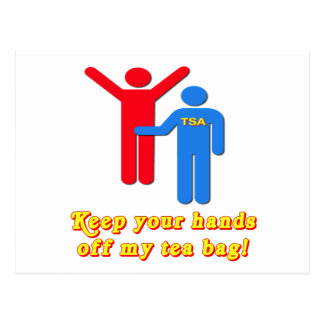Take Your Hands Off My Tea Bag TSA Airport Postcard